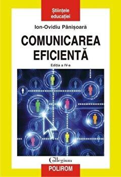 Comunicarea eficienta. Editia a IV-a/Ion-Ovidiu Panisoara imagine elefant 2021