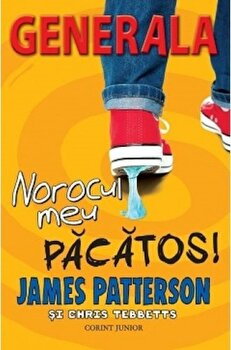 Norocul meu pacatos - Generala, vol.7/James Patterson