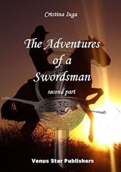 The adventures of a swordsman. Vol II/Cristina Iuga poza cate