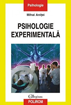 Psihologie experimentala. Ed. 2016/Mihai Anitei imagine