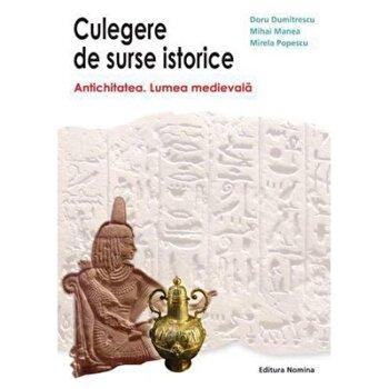 Culegere de surse istorice vol I - Lumea Medievala/Doru Dumitrescu