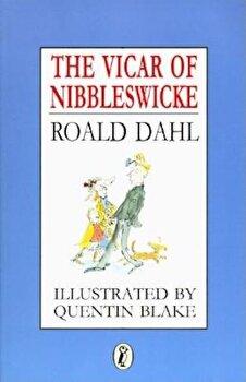 The Vicar of Nibbleswicke, Paperback/Roald Dahl poza cate