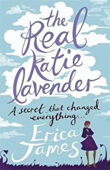 Real Katie Lavender, Paperback/Erica James poza cate