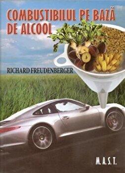 Combustibilul pe baza de alcool/Richard Freudenberger imagine elefant.ro