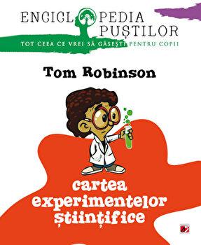 Cartea experimentelor stiintifice. Enciclopedia pustilor/Tom Robinson