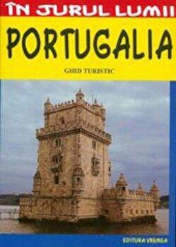 Portugalia: Ghid turistic - Editia 2012/Mircea Cruceanu, Claudiu Viorel Savulescu imagine elefant.ro 2021-2022