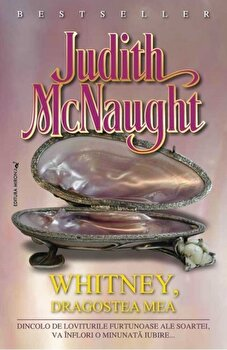 Whitney, dragostea mea/Judith McNaught