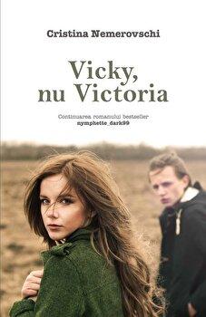 Vicky, nu Victoria/Cristina Nemerovschi imagine elefant.ro 2021-2022