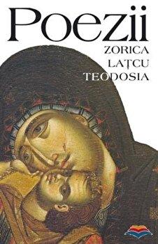 Poezii (Latcu-Teodosia, Zorica)/*** imagine elefant.ro 2021-2022