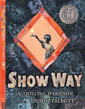 Show Way, Hardcover/Jacqueline Woodson poza cate