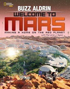 Welcome to Mars: Making a Home on the Red Planet, Hardcover/Buzz Aldrin imagine