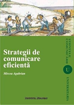Strategii de comunicare eficienta/Mircea Agabrian imagine elefant.ro 2021-2022
