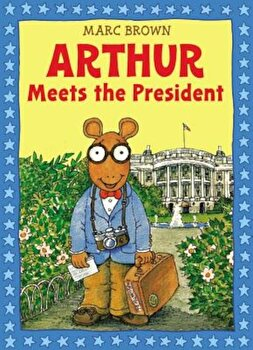 Arthur Meets the President 'With Sticker(s)', Paperback/Marc Brown poza cate