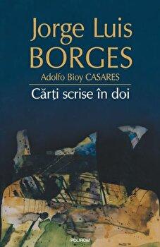Carti scrise in doi-Jorge Luis Borges, Adolfo Bioy Casares imagine