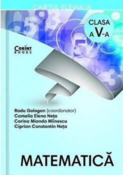 Matematica. Clasa a V-a. Caietul elevului/Radu Gologan (coord), Camelia Elena Neta, Corina Miranda Miinescu, Ciprian C-tin Neta
