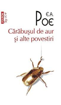 Carabusul de aur si alte povestiri (Top 10+)/Edgar Allan Poe imagine elefant.ro
