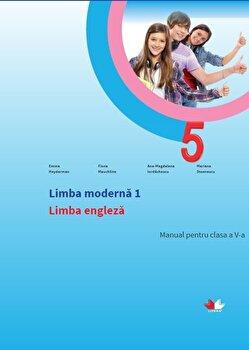 Limba moderna 1 - Limba engleza. Manual. Clasa a V-a(contine CD)/Emma Heyderman, Ana-Magdalena Iordachescu, Fiona Mauchline, Mariana Stoenescu