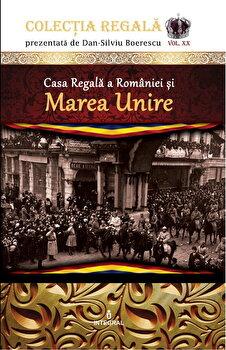 Casa Regala a Romaniei si Marea Unire/Dan Silviu Boerescu