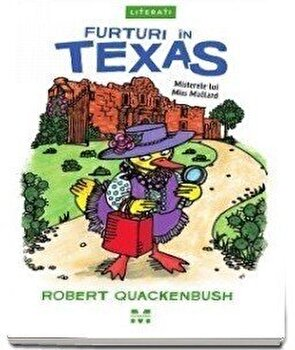 Furturi in Texas (seria Misterele lui Miss Mallard)/Robert Quackenbush