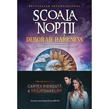 Scoala Noptii. Al doilea volum din seria CARTEA PIERDUTA A VRAJITOARELOR/Deborah Harkness