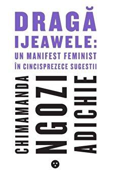 Imagine Draga Ijeawele: Un Manifest Feminist In Cincisprezece Sugestii - chimamanda