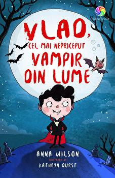 Vlad, cel mai nepriceput vampir din lume/Anna Wilson