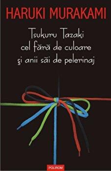 Tsukuru Tazaki cel fara de culoare si anii sai de pelerinaj-Haruki Murakami imagine