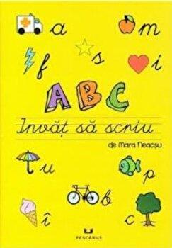 ABC Invat sa scriu/Mara Neacsu