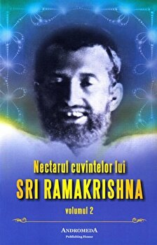 Nectarul cuvintelor lui Sri Ramakrishna, Vol. 2/Mahendranath Gupta imagine elefant.ro