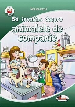 Sa invatam despre animalele de companie/Nikoleta Novak imagine elefant.ro