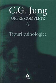 Opere complete. Vol. 6: Tipuri psihologice/Carl Gustav Jung imagine