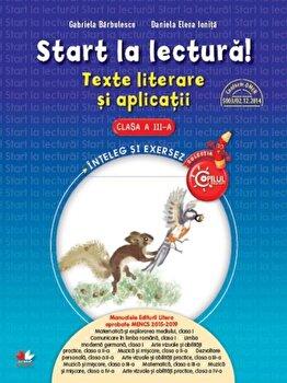 Start la lectura. Texte literare si aplicatii. Clasa a III-a/***