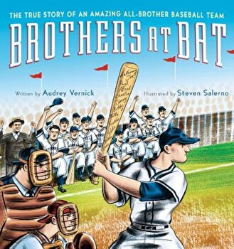 Brothers at Bat: The True Story of an Amazing All-Brother Baseball Team, Hardcover/Audrey Vernick imagine