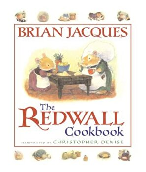 The Redwall Cookbook, Paperback/Brian Jacques poza cate
