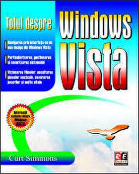 Totul despre Windows Vista/Curt Simmons imagine elefant.ro 2021-2022