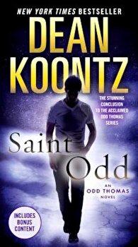 Saint Odd: An Odd Thomas Novel, Paperback/Dean Koontz poza cate