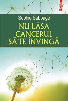 Nu lasa cancerul sa te invinga-Sophie Sabbage imagine