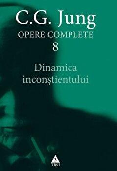 Opere complete. Vol. 8: Dinamica inconstientului/Carl Gustav Jung imagine elefant 2021