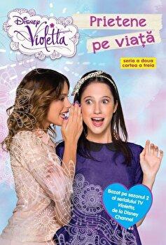 Disney Violetta. Prietene pe viata/*** imagine
