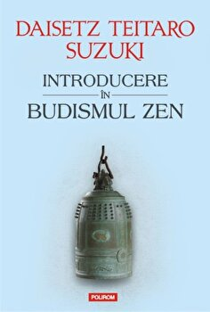 Introducere in budismul Zen/Daisetz Teitaro Suzuki poza cate