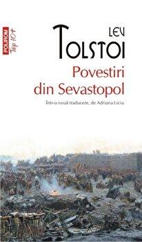 Povestiri din Sevastopol (Top 10+)/Lev Tolstoi imagine elefant.ro 2021-2022