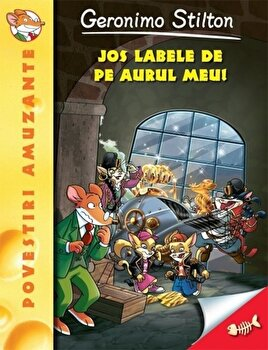 Jos labele de pe aurul meu, Geronimo Stilton, Vol. 8/Geronimo Stilton