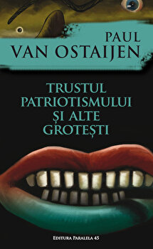 Coperta Carte Trustul patriotismului si alte grotesti