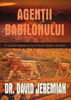 Agentii Babilonului/David Jeremiah imagine