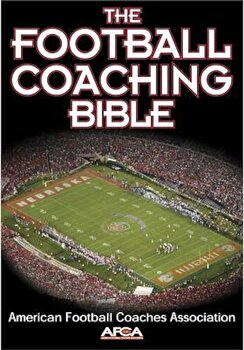 The Football Coaching Bible, Paperback/American Football Coaches Association poza cate