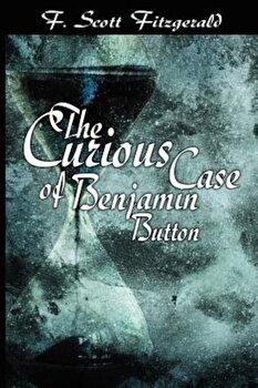 The Curious Case of Benjamin Button, Paperback/F. Scott Fitzgerald poza cate