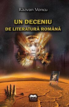 Un deceniu de literatura romana/Razvan Voncu poza cate