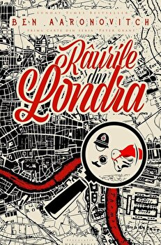 Raurile din Londra/Ben Aaronovitch imagine elefant.ro 2021-2022