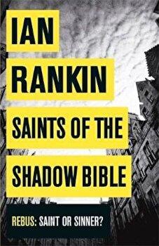 Saints of the Shadow Bible, Paperback/Ian Rankin poza cate