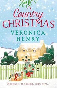 Country Christmas, Paperback/Veronica Henry poza cate